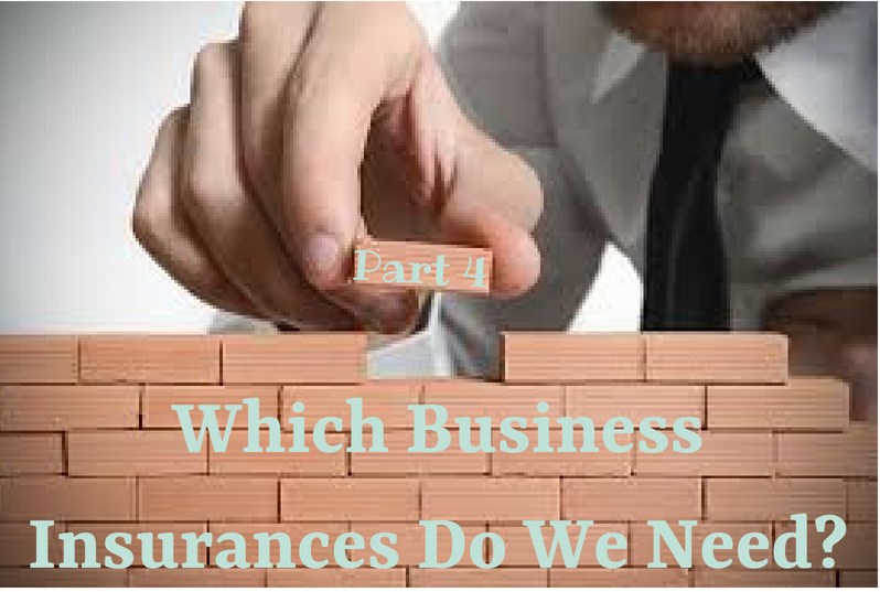 The Foundation Stones Of A New Business (Part 4) The Right Business Insurances